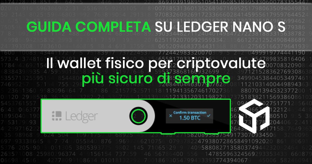 LEDGER NANO S: guida al wallet di Criptovalute più sicuro di sempre